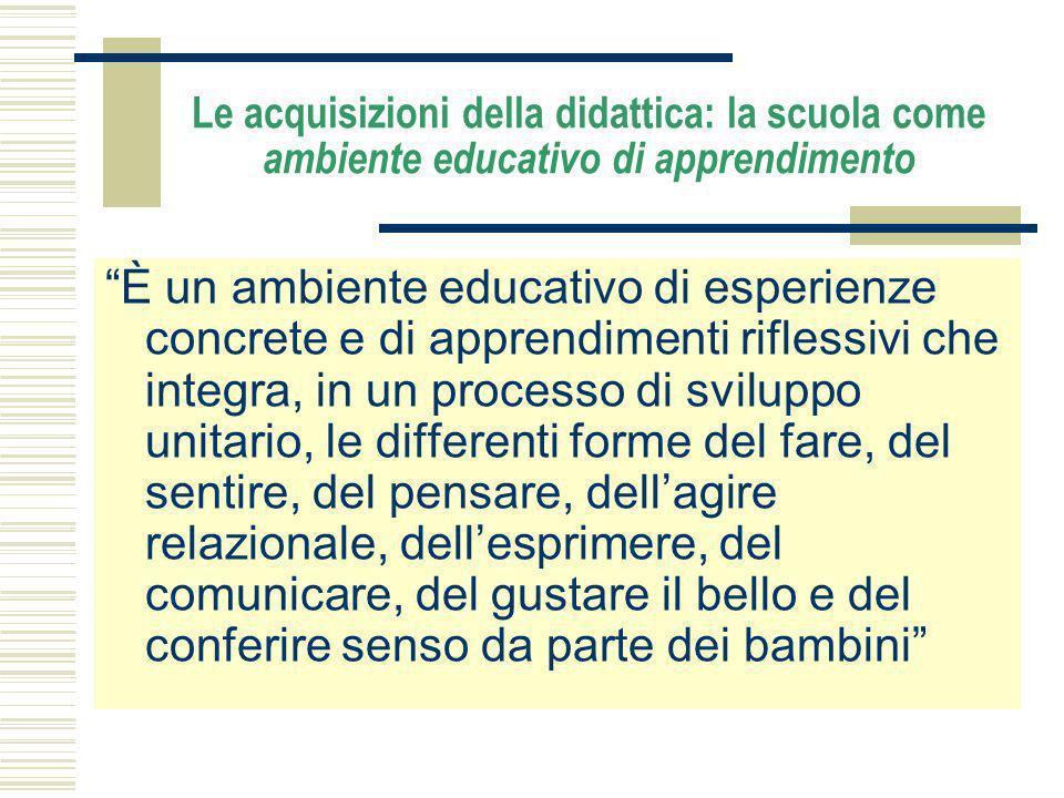 Le acquisizioni della didattica: la scuola come ambiente educativo di apprendimento