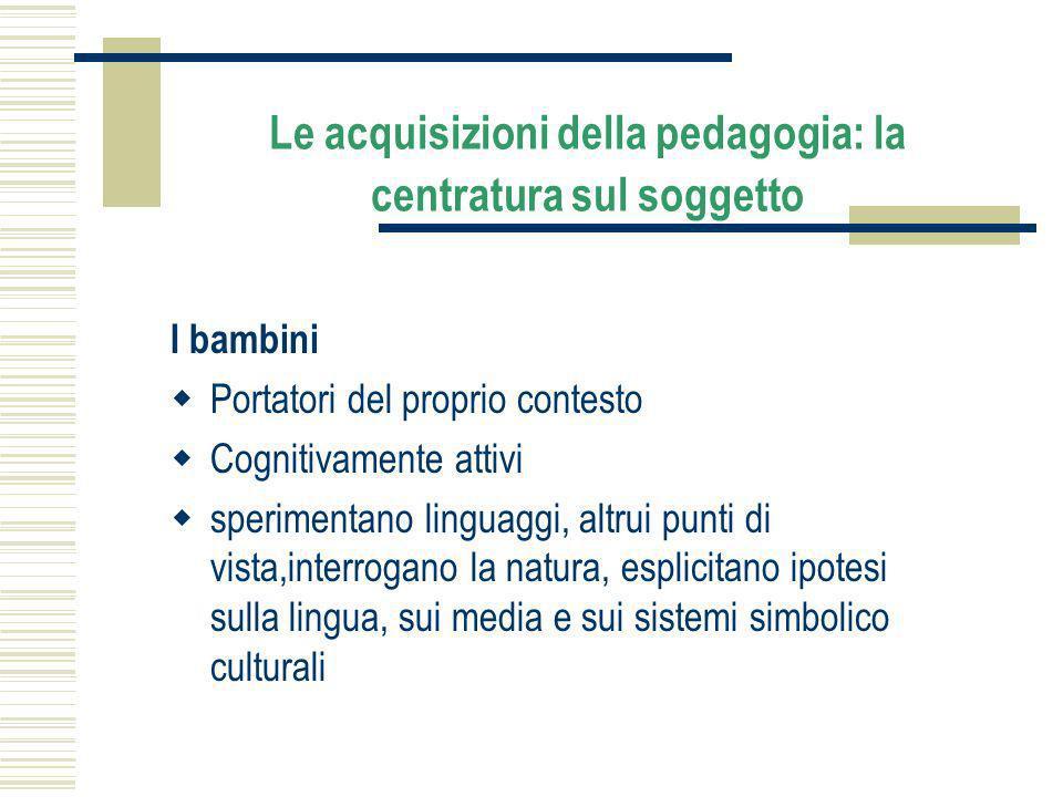 Le acquisizioni della pedagogia: la centratura sul soggetto