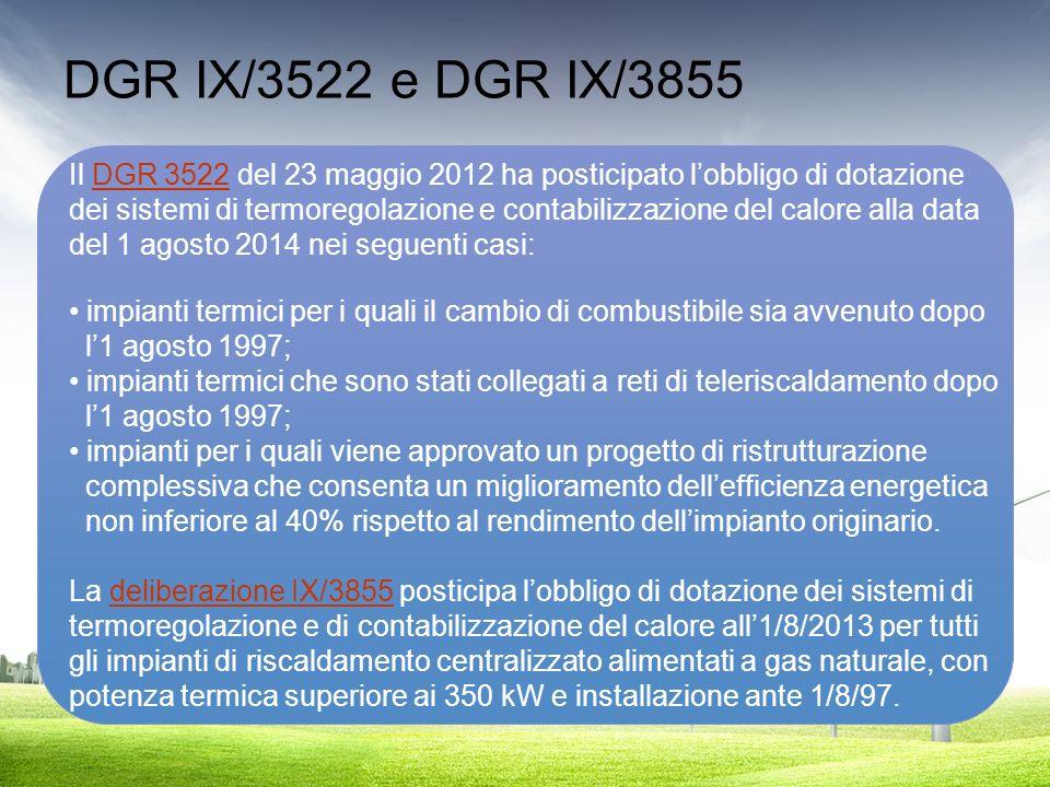 DGR IX/3522 e DGR IX/3855 Il DGR 3522 del 23 maggio 2012 ha posticipato l'obbligo di dotazione.