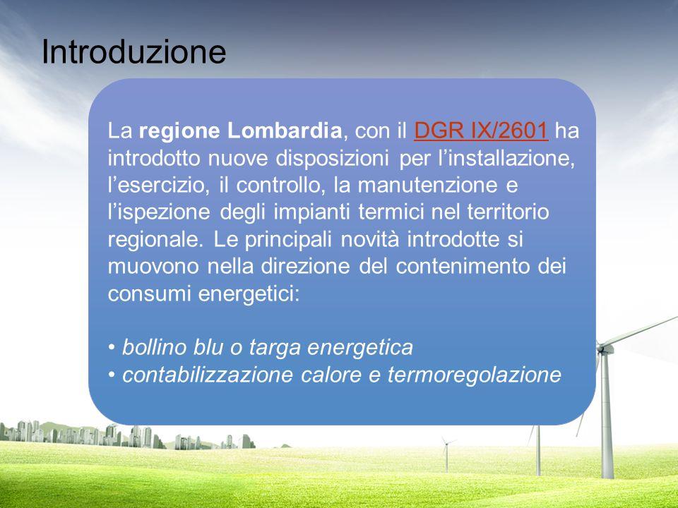 Introduzione La regione Lombardia, con il DGR IX/2601 ha