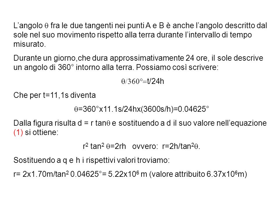 r2 tan2 q=2rh ovvero: r=2h/tan2q.