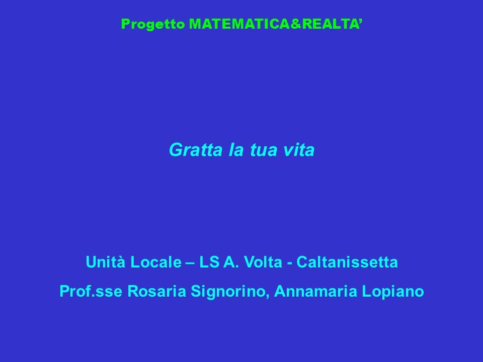 Gratta la tua vita Unità Locale – LS A. Volta - Caltanissetta