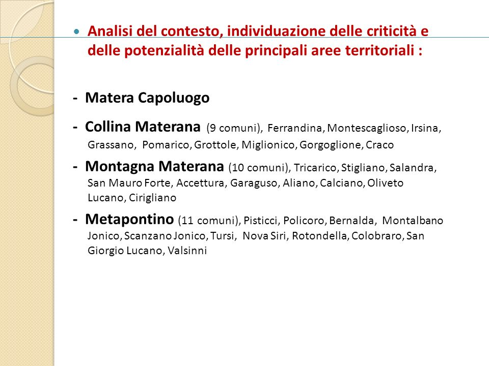 Analisi del contesto, individuazione delle criticità e delle potenzialità delle principali aree territoriali :