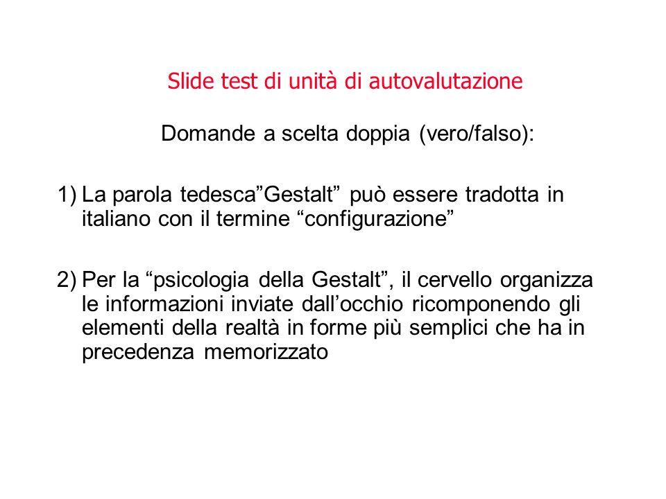 Slide test di unità di autovalutazione Domande a scelta doppia (vero/falso):