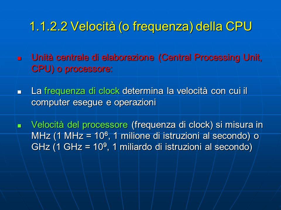 1.1.2.2 Velocità (o frequenza) della CPU