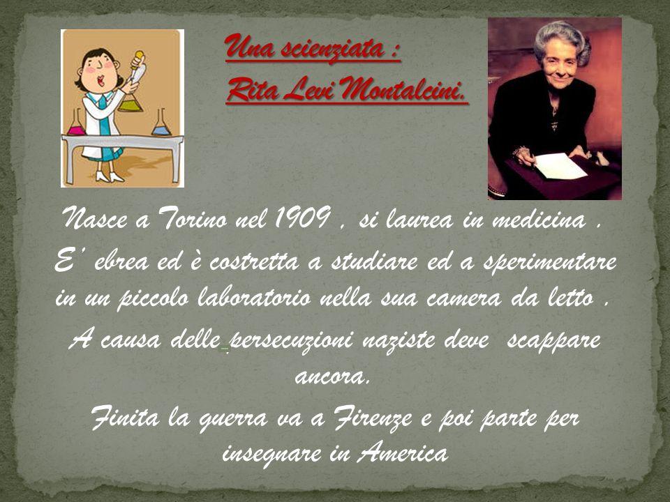 Una scienziata : Rita Levi Montalcini.