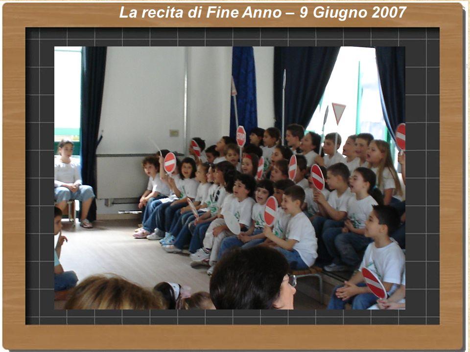 La recita di Fine Anno – 9 Giugno 2007