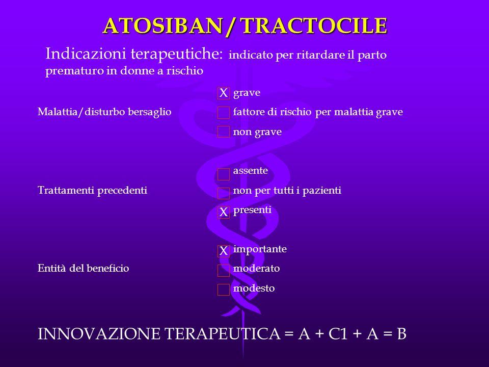 ATOSIBAN / TRACTOCILE Indicazioni terapeutiche: indicato per ritardare il parto prematuro in donne a rischio.