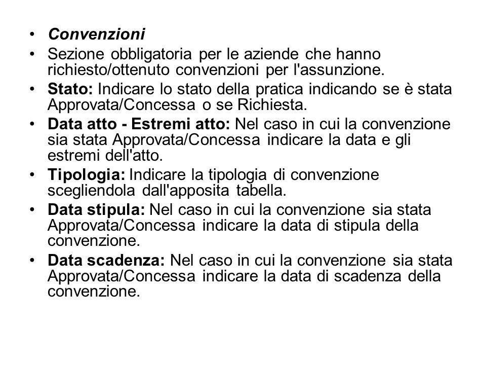 Convenzioni Sezione obbligatoria per le aziende che hanno richiesto/ottenuto convenzioni per l assunzione.