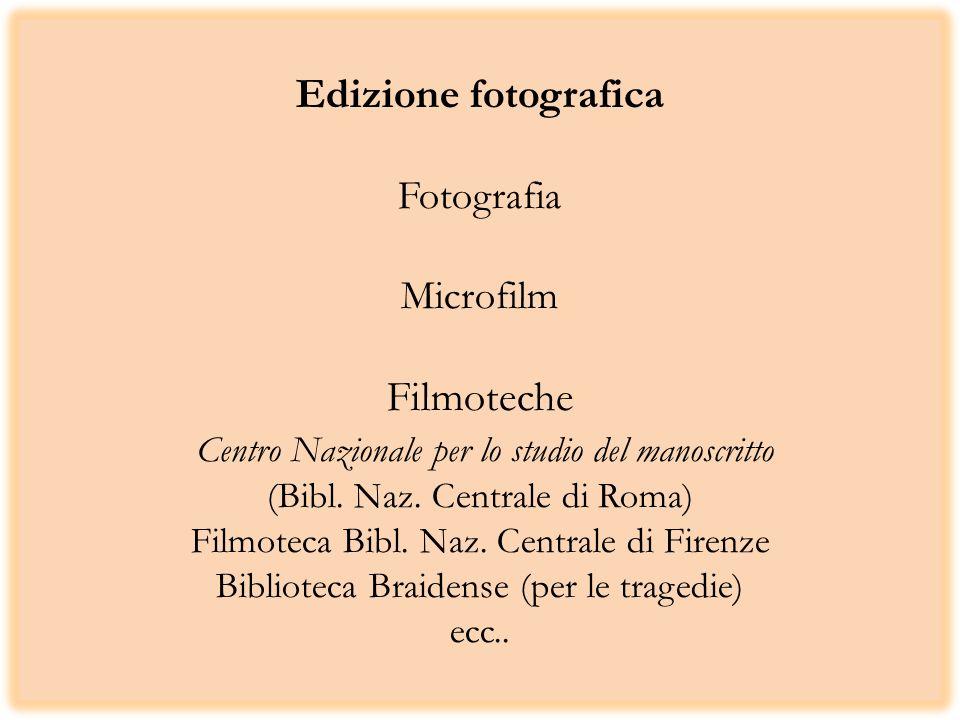 Edizione fotografica Fotografia Microfilm Filmoteche Centro Nazionale per lo studio del manoscritto (Bibl.