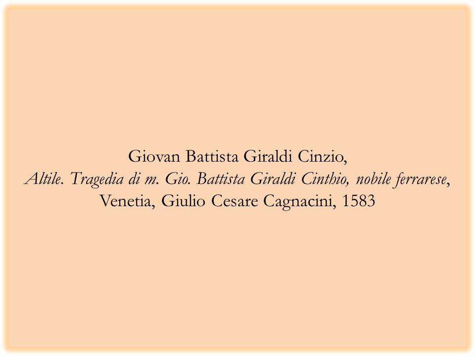 Giovan Battista Giraldi Cinzio, Altile. Tragedia di m. Gio