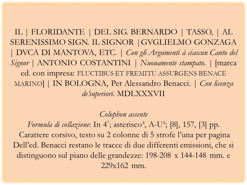 IL | FLORIDANTE | DEL SIG. BERNARDO | TASSO, | AL SERENISSIMO SIGN