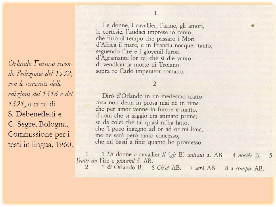 Orlando Furioso secon- do l'edizione del 1532, con le varianti delle edizioni del 1516 e del 1521, a cura di S.
