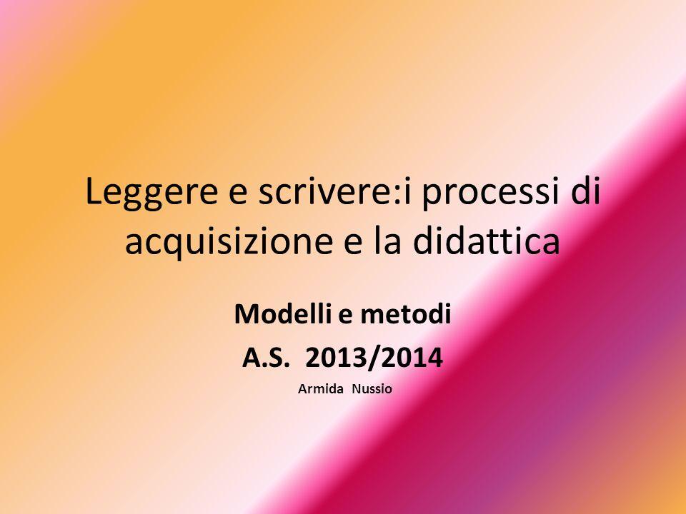 Leggere e scrivere:i processi di acquisizione e la didattica