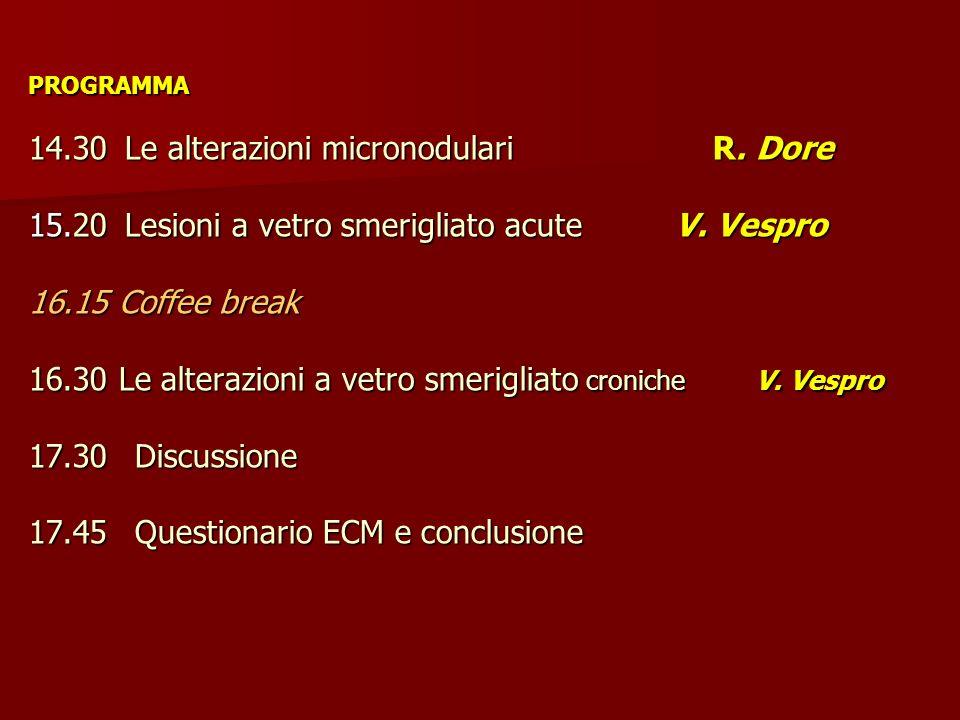 PROGRAMMA 14. 30. Le alterazioni micronodulari R. Dore 15. 20