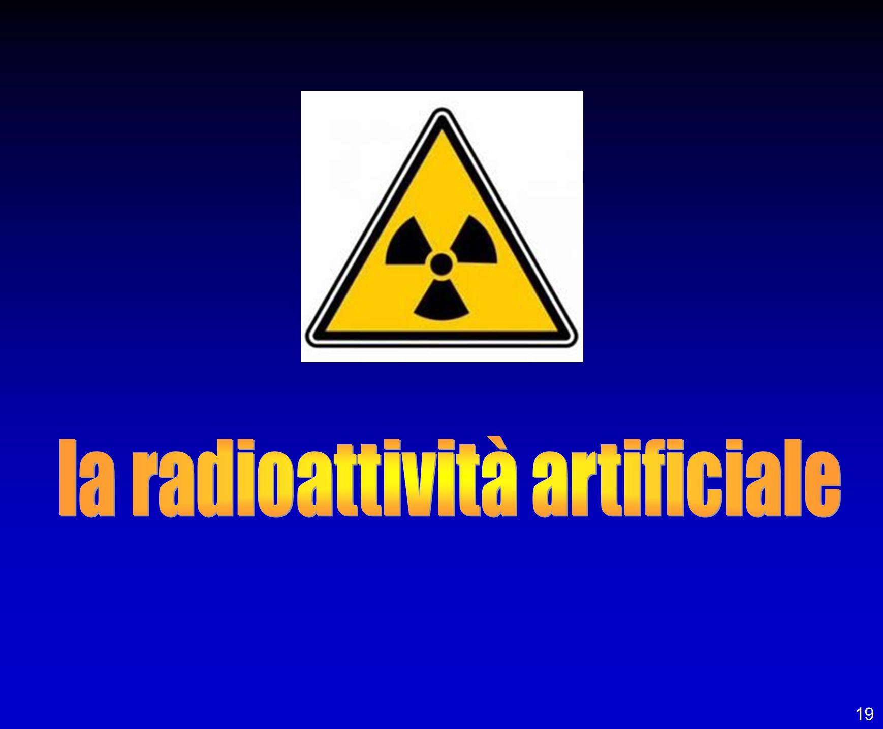 la radioattività artificiale