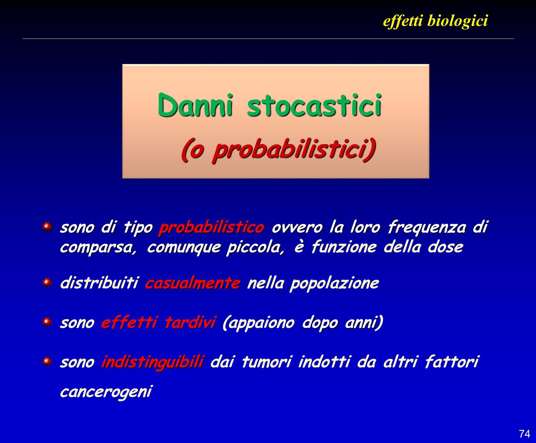 Danni stocastici (o probabilistici) effetti biologici