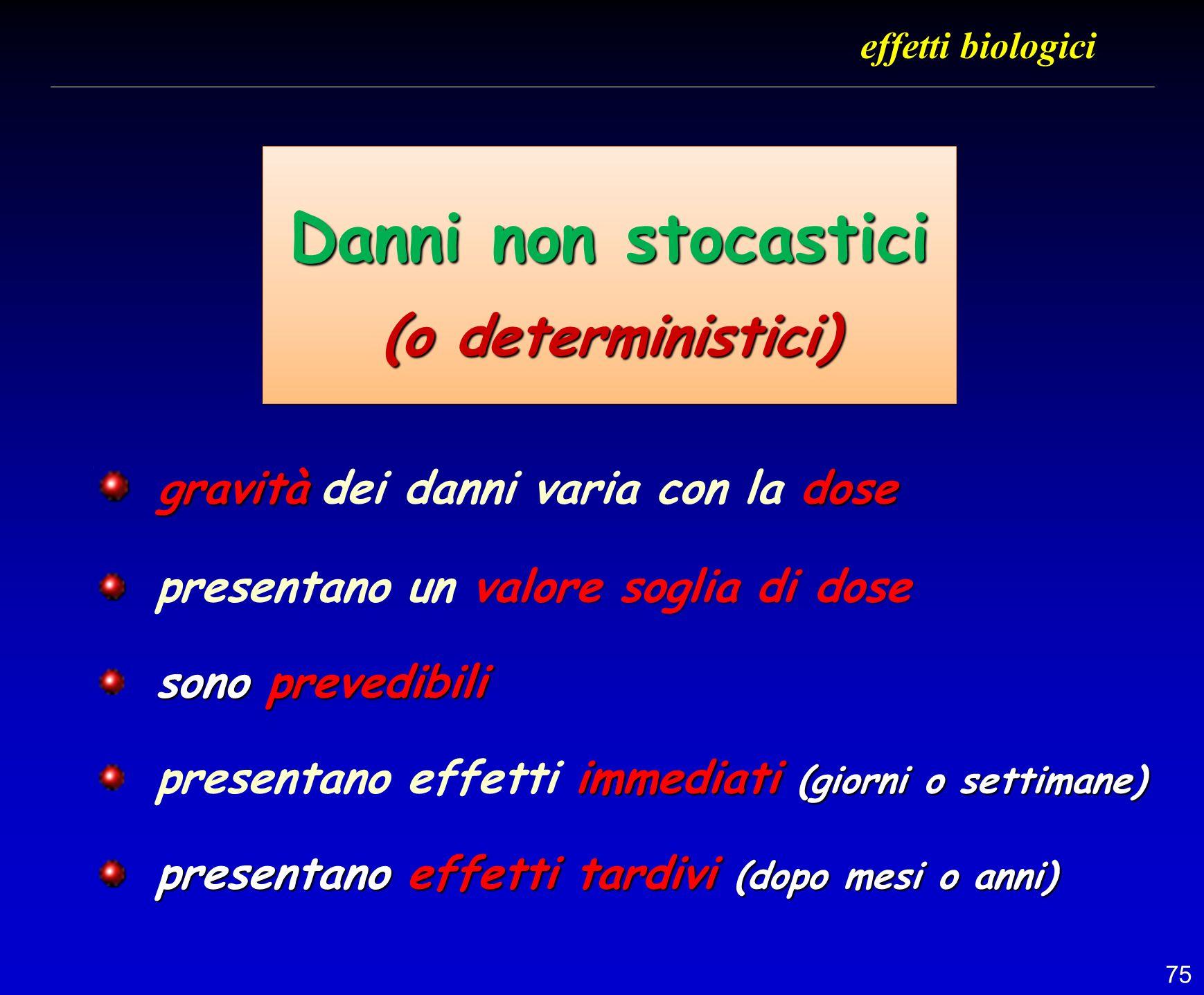 Danni non stocastici (o deterministici)