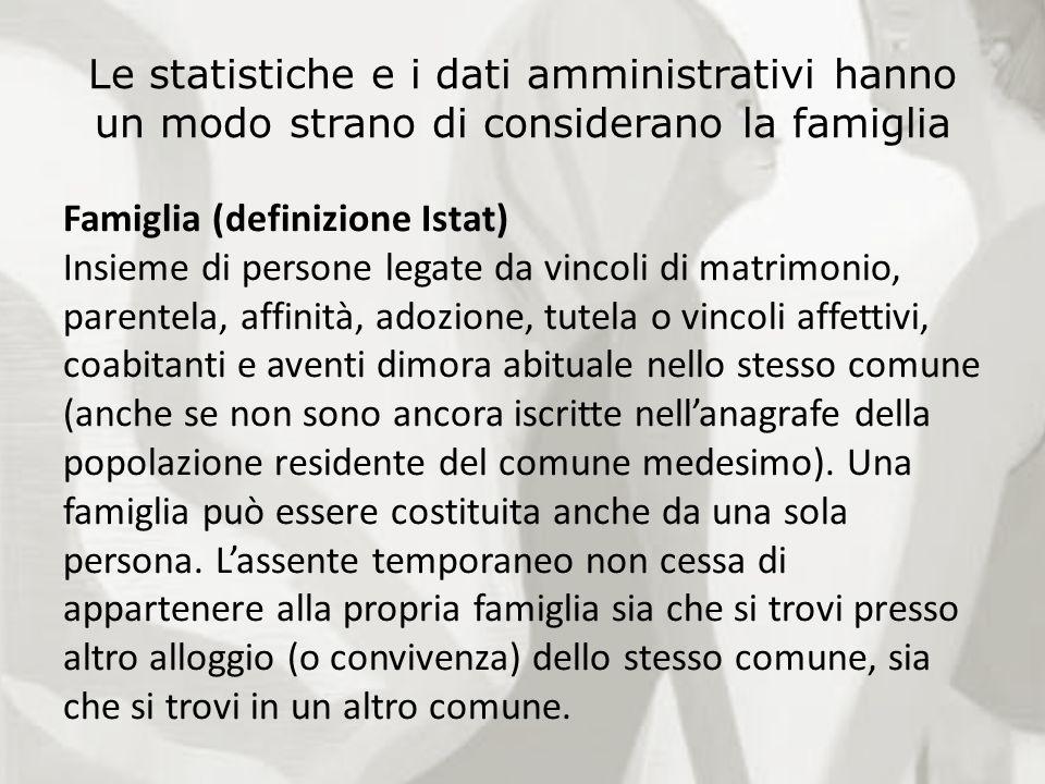 Le statistiche e i dati amministrativi hanno un modo strano di considerano la famiglia