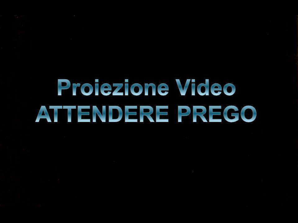 Proiezione Video ATTENDERE PREGO