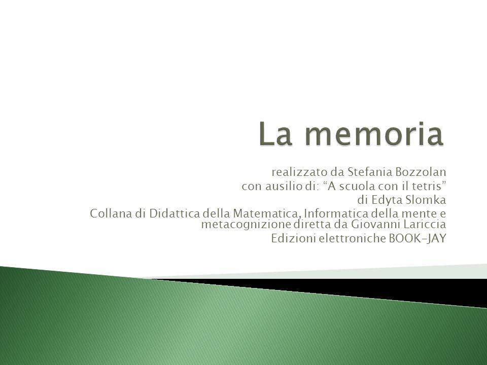 La memoria realizzato da Stefania Bozzolan