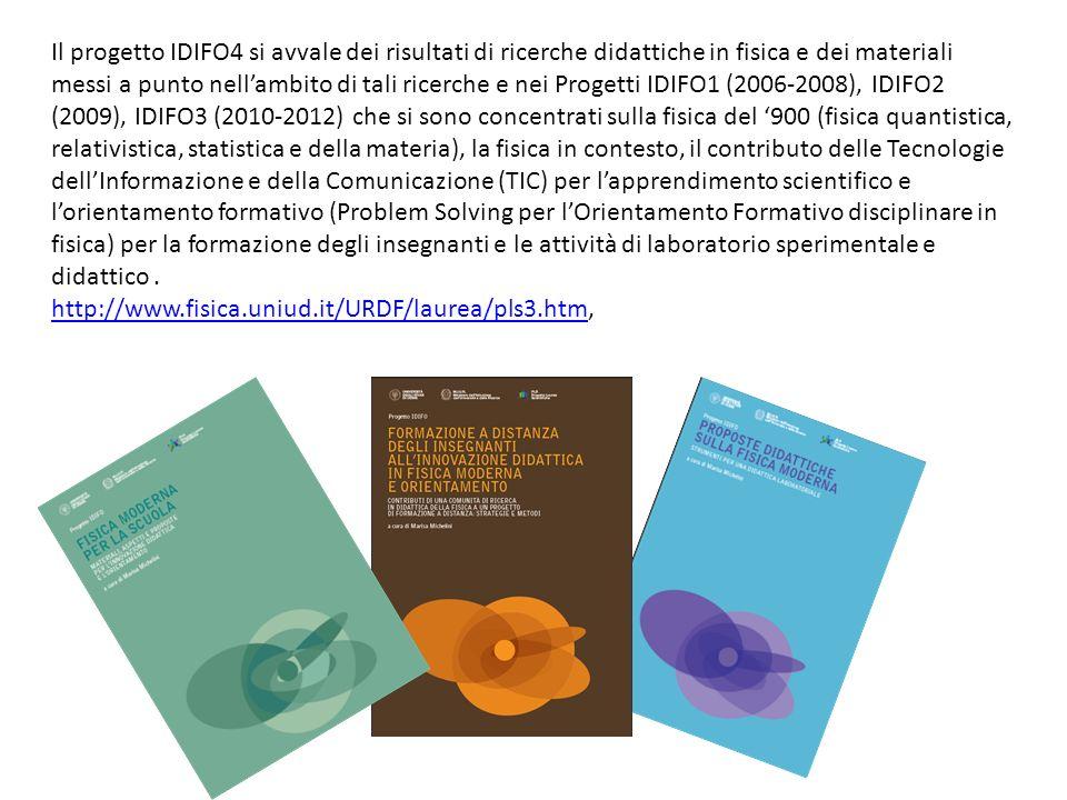 Il progetto IDIFO4 si avvale dei risultati di ricerche didattiche in fisica e dei materiali messi a punto nell'ambito di tali ricerche e nei Progetti IDIFO1 (2006-2008), IDIFO2 (2009), IDIFO3 (2010-2012) che si sono concentrati sulla fisica del '900 (fisica quantistica, relativistica, statistica e della materia), la fisica in contesto, il contributo delle Tecnologie dell'Informazione e della Comunicazione (TIC) per l'apprendimento scientifico e l'orientamento formativo (Problem Solving per l'Orientamento Formativo disciplinare in fisica) per la formazione degli insegnanti e le attività di laboratorio sperimentale e didattico .