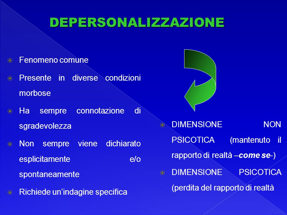DEPERSONALIZZAZIONE Fenomeno comune