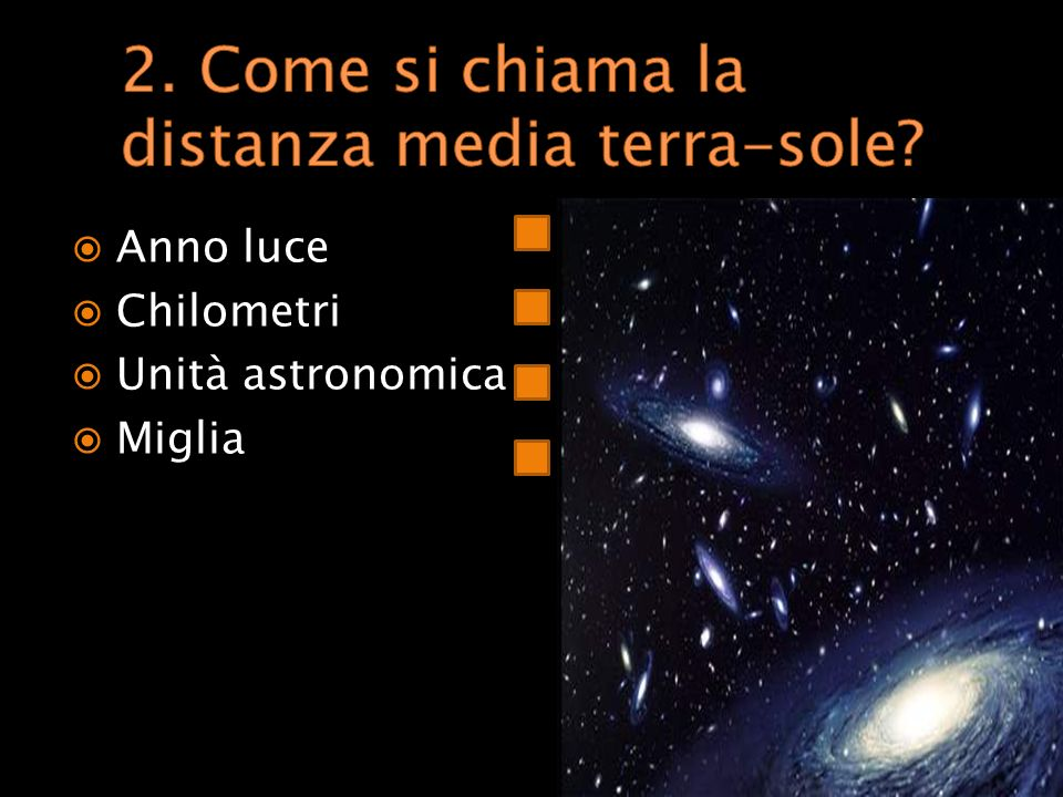 2. Come si chiama la distanza media terra-sole