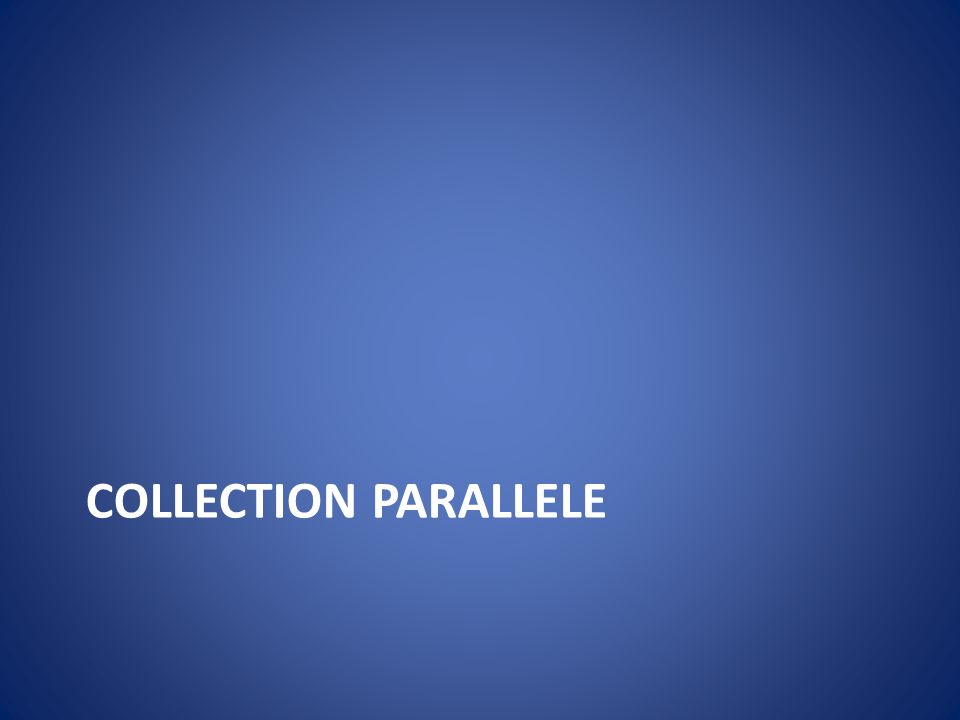 Collection parallele