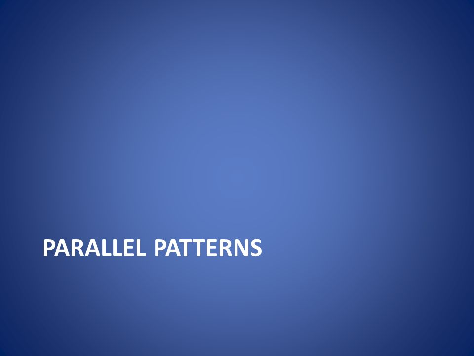 Parallel Patterns