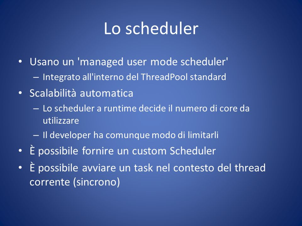 Lo scheduler Usano un managed user mode scheduler