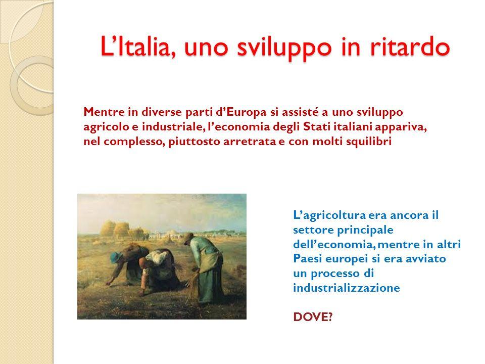 L'Italia, uno sviluppo in ritardo