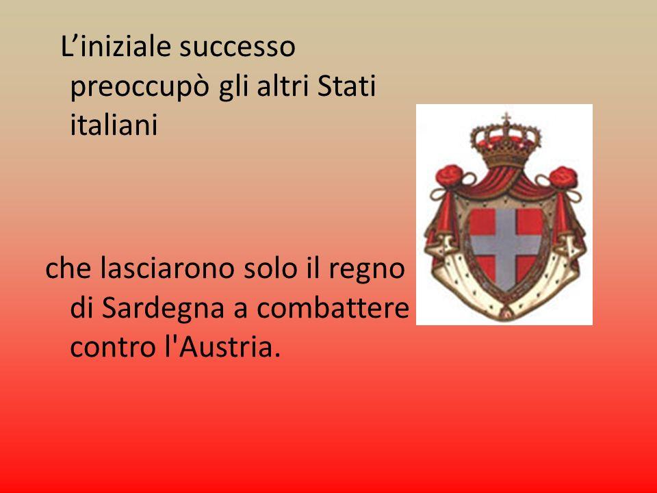 L'iniziale successo preoccupò gli altri Stati italiani