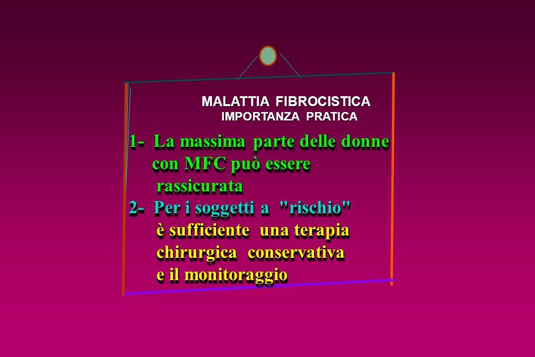 1- La massima parte delle donne con MFC può essere rassicurata