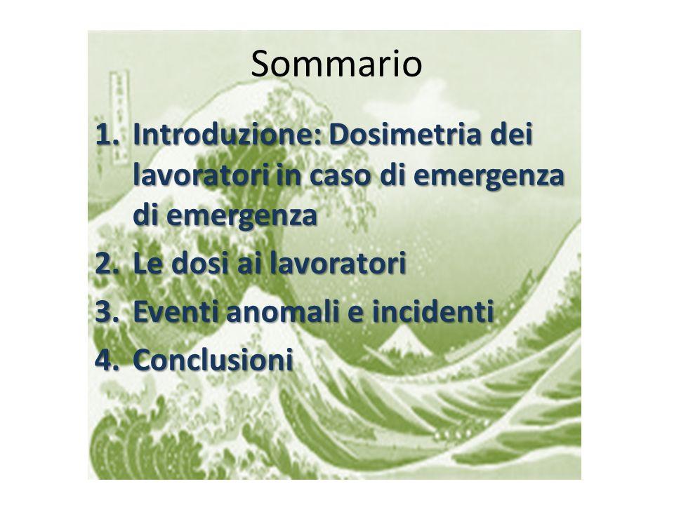 SommarioIntroduzione: Dosimetria dei lavoratori in caso di emergenza di emergenza. Le dosi ai lavoratori.