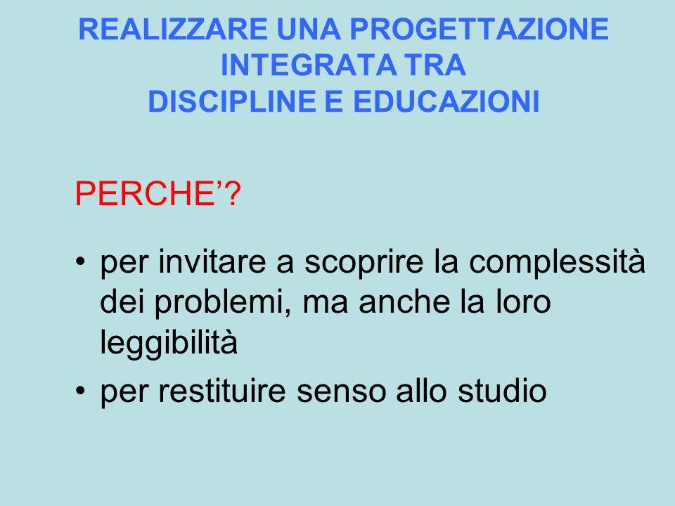 REALIZZARE UNA PROGETTAZIONE INTEGRATA TRA DISCIPLINE E EDUCAZIONI