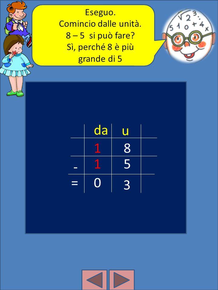 18-15 da u 1 8 1 5 - = 3 Metto i numeri in colonna