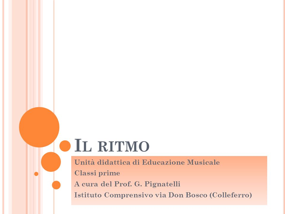 Il ritmo Unità didattica di Educazione Musicale Classi prime