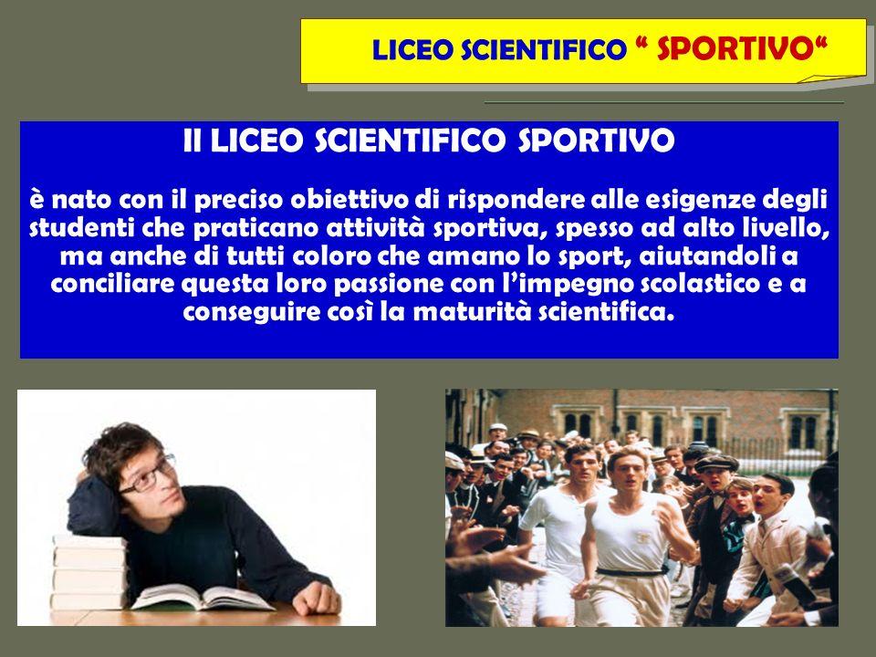 Il LICEO SCIENTIFICO SPORTIVO
