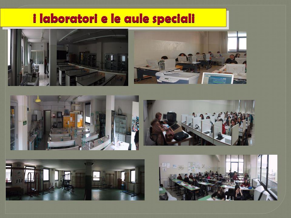 i laboratori e le aule speciali