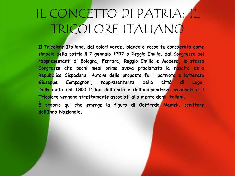 IL CONCETTO DI PATRIA: IL TRICOLORE ITALIANO