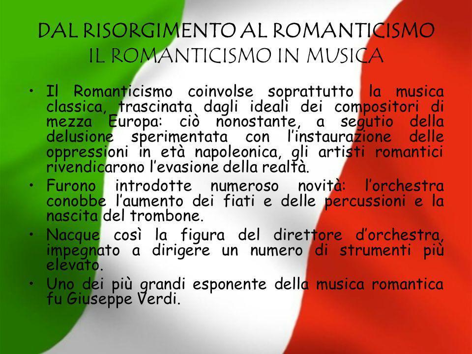 DAL RISORGIMENTO AL ROMANTICISMO IL ROMANTICISMO IN MUSICA