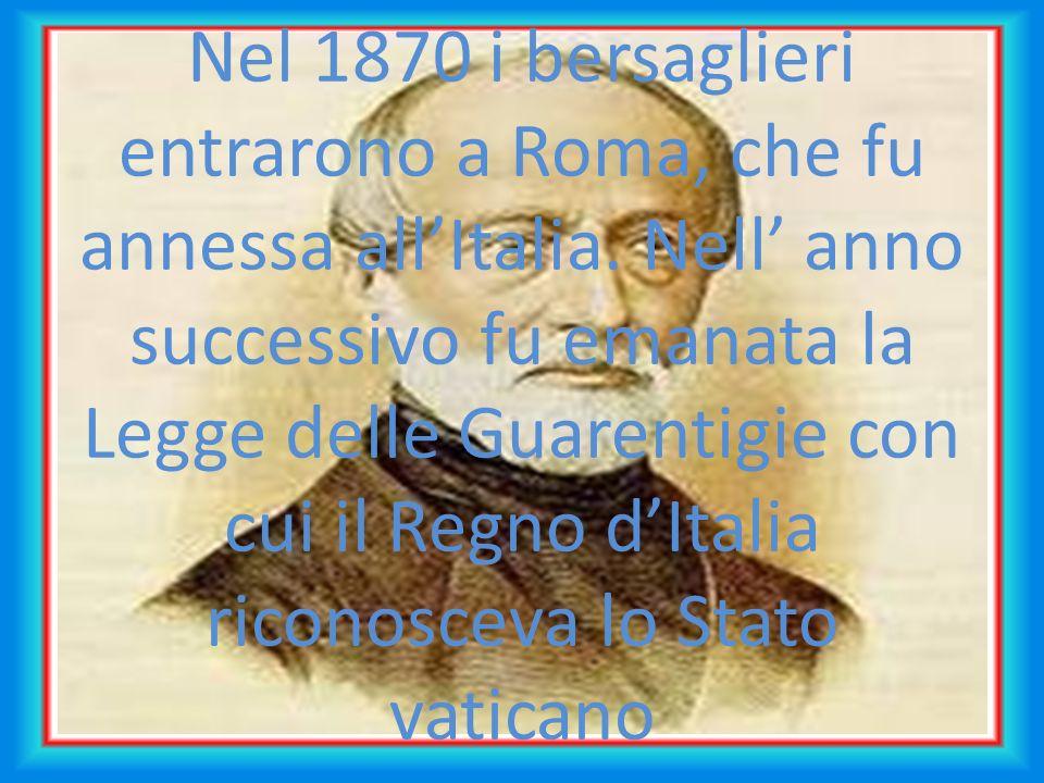 Nel 1870 i bersaglieri entrarono a Roma, che fu annessa all'Italia