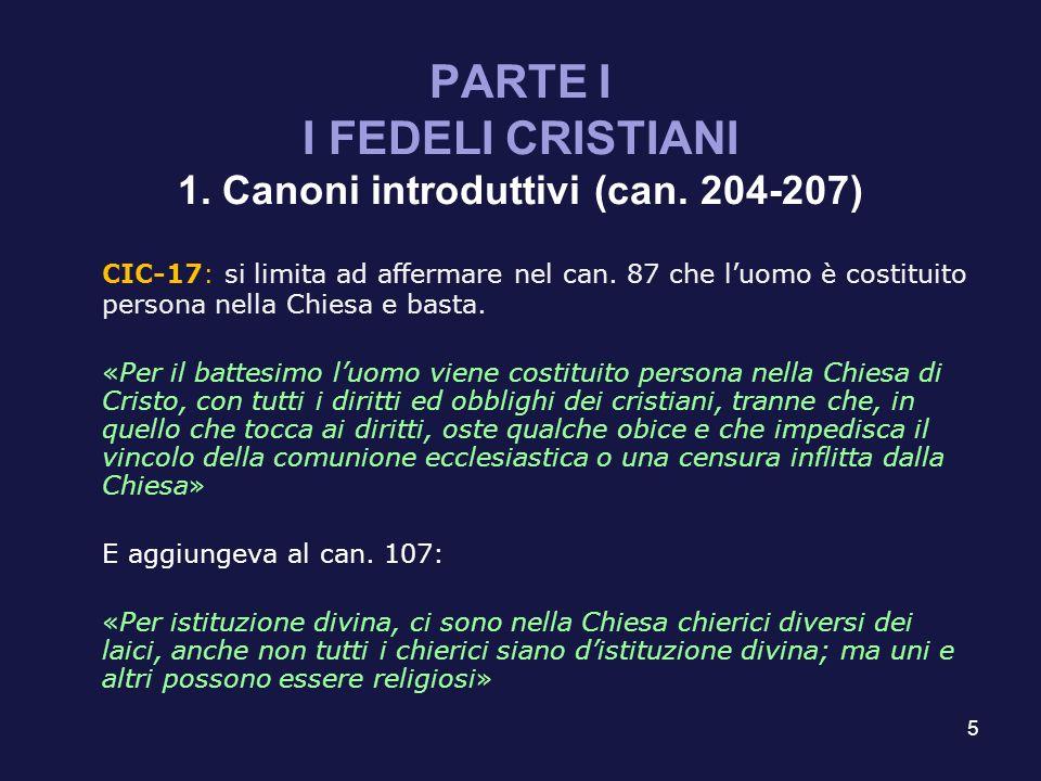PARTE I I FEDELI CRISTIANI 1. Canoni introduttivi (can. 204-207)
