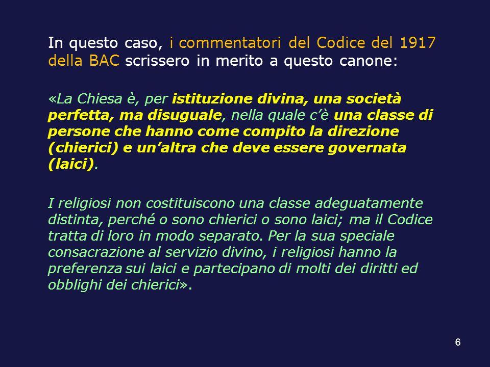 In questo caso, i commentatori del Codice del 1917 della BAC scrissero in merito a questo canone: