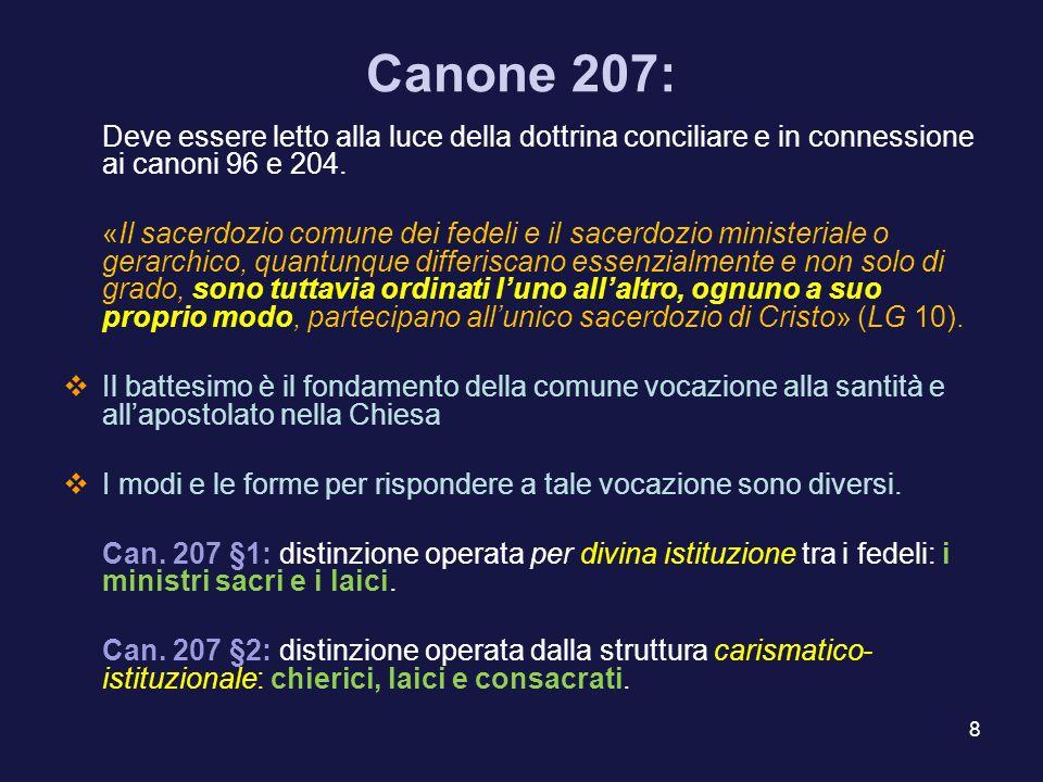 Canone 207: Deve essere letto alla luce della dottrina conciliare e in connessione ai canoni 96 e 204.