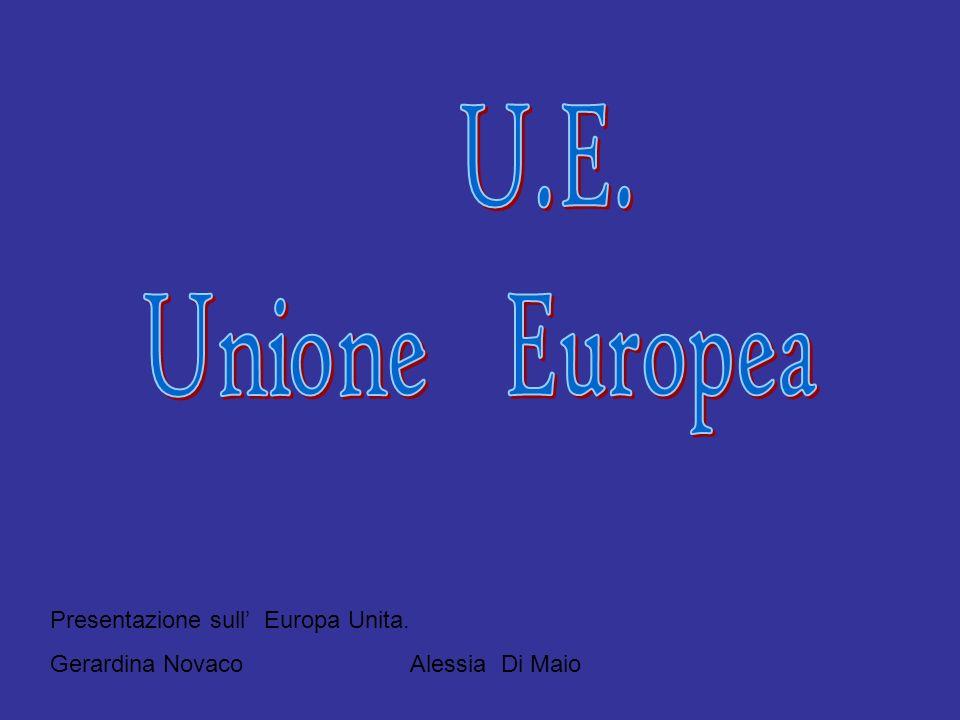 U.E. Unione Europea Presentazione sull' Europa Unita.