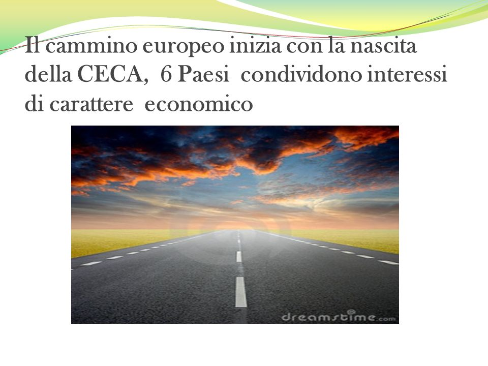Il cammino europeo inizia con la nascita della CECA, 6 Paesi condividono interessi di carattere economico