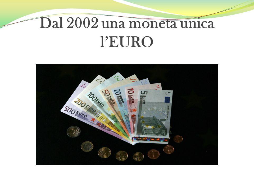 Dal 2002 una moneta unica l'EURO