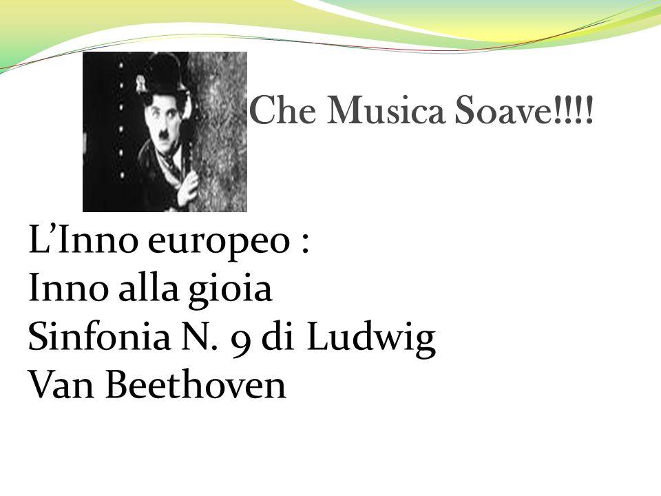 Che Musica Soave!!!! L'Inno europeo : Inno alla gioia